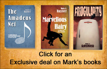 Mark a Rayner, books, the fridgularity, marvelous Hairy, The amadeus net, deal,